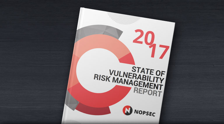 2017 NopSec State of Vulnerability Risk Management Report